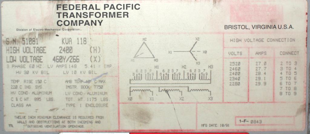 Transformers and Switchgear 118 kva Federal Pacific Transformer Company dry transformer, 2400 high voltage, 460 Y/ 266 low voltage, 3 phase3